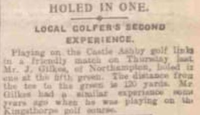 Castle Ashby Golf Club, Northamptonshire. A hole-in-one By J Gilkes in May 1928.