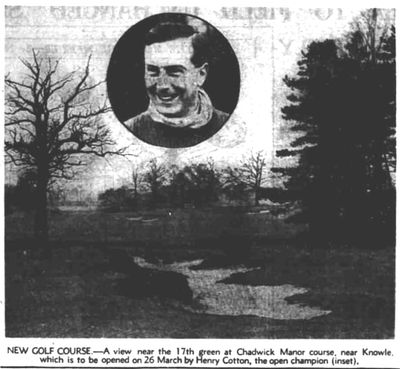 Chadwick Manor Golf Club, Knowle, Warwickshire. Article on the opening of the course Feb 1938.