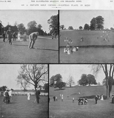 Halstead Place (Knockholt) Golf Links, Kent. Report from the Illustrated Sporting Dramatic News in July 1903.
