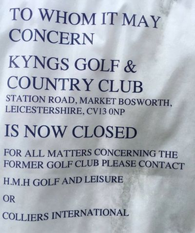 Kyngs Golf & Country Club, Market Bosworth, Leicestershire. Notice of closure.
