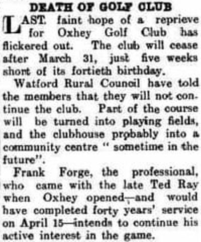 Oxhey Golf Club, Herts. The sad end to a great club and course in January 1952.