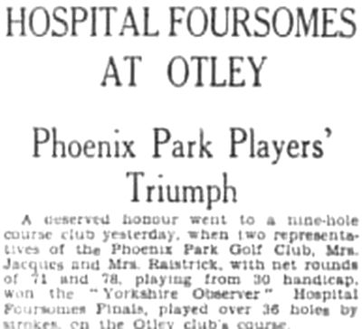 Phoenix Park Golf Club, Thornbury, Bradford. Report on a ladies' foursome match in June 1936.