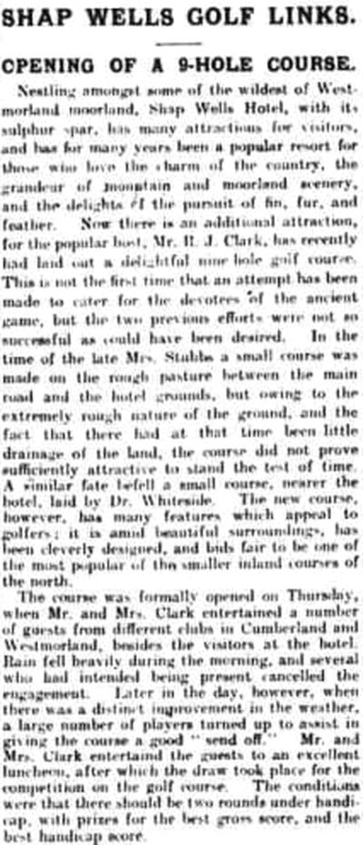 Shap Wells Golf Club, Cumbria. Report on the opening of the course in May 1922.