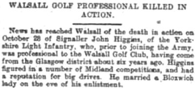 Walsall Golf Club, Gorway, Walsall. Professional John Higgins killed in action October 28th 1918.