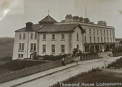 Lisdoonvarna Golf Club, County Clare. The early course was at Thomond House.