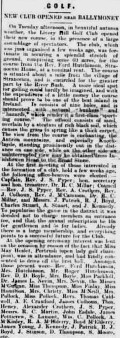 Livery Hill Golf Club, Stranocum, County Antrim. Full report on the opening in the Coleraine Chronicle in September 1907.