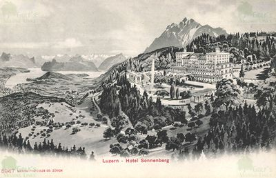 Lucerne (Luzern Sonnenburg) Golf Club, Switzerland. Hotel Sonnenburg 1910.