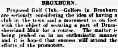 Broxburn Golf Club, Drumshoreland Course. Report on the proposed golf club in March 1900.