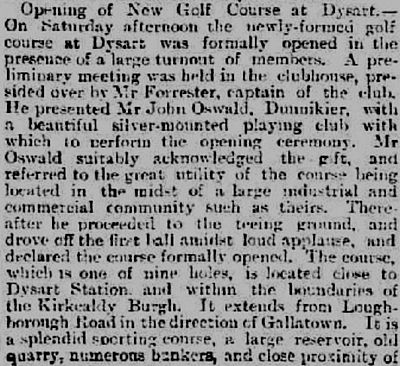 Dysart Golf Club, Fife. Report on the opening of the golf course in February 1898.