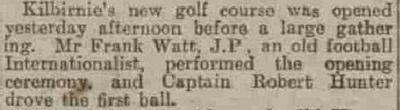 Garnockk Golf Club, Kilburnie. Report on the opening of the new Kilburnie golf course in  May 1925.